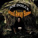 Joe Dolce Steal Away Home