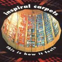 Inspiral Carpets This Is How It Feels