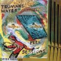 Trumans Water Peel Sessions