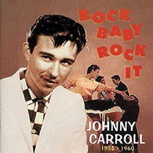 Johnny Carroll Rock Baby Rock It