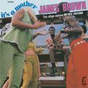 James Brown It's A Mother