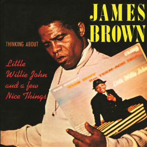 James Brown Thinking About Little Willie John