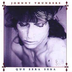 Johnny Thunders Que Sera Sera